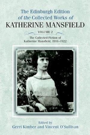 The Collected Fiction of Katherine Mansfield, 1916-1922