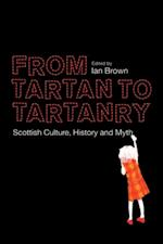 From Tartan to Tartanry: Scottish Culture, History and Myth