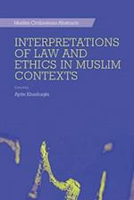 Interpretations of Law and Ethics in Muslim Contexts (Muslim Civilisations Abstracts)
