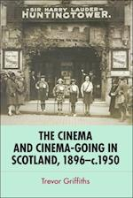 Cinema and Cinema-Going in Scotland, 1896-1950