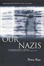 Our Nazis: Representations of Fascism in Contemporary Literature and Film af Petra Rau