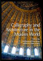 Calligraphy and Architecture in the Muslim World af Mohammad Gharipour