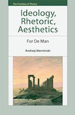 Ideology, Rhetoric, Aesthetics: For de Man (Frontiers of Theory)