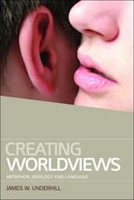 Creating Worldviews af James Underhill