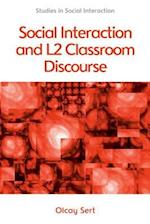 Social Interaction and L2 Classroom Discourse (Studies in Social Interaction)