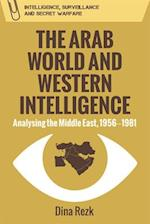 The Arab World and Western Intelligence (Intelligence Surveillance and Secret Warfare)