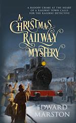 Christmas Railway Mystery (The Railway Detective series)