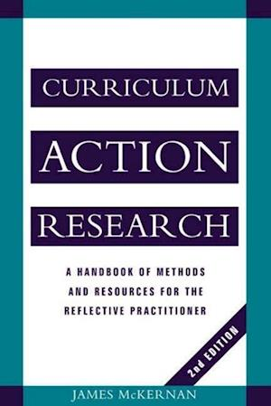 Curriculum Action Research: A Handbook of Methods and Resources for the Reflective Practitioner