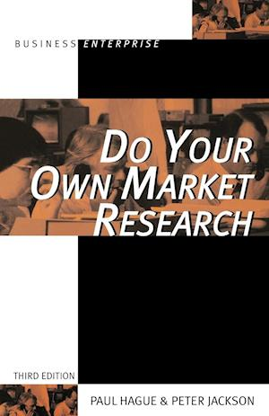 Bog, paperback Do Your Own Market Research af Peter Jackson, Paul N Hague