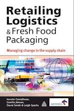 Retailing Logistics and Fresh Food Packaging af Kerstin Gustafsson, Gunilla Jonson, Leigh Sparks