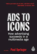 Ads to Icons: How Advertising Succeeds in a Multimedia Age af Paul Springer