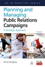 Planning and Managing Public Relations Campaigns (PR in Practice)