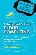 A Quick Start Guide to Cloud Computing (New Tools for Business)