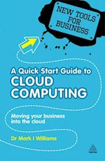 Quick Start Guide to Cloud Computing (New Tools for Business)