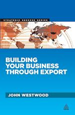 Building Your Business Through Export (Strategic Success)