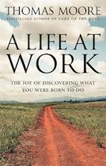 A Life At Work af Thomas Moore