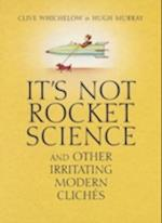 It's Not Rocket Science af Hugh Murray, Clive Whichelow