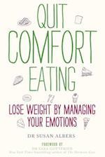 Quit Comfort Eating af Susan Albers