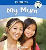 Popcorn: Families: My Mum af Katie Dicker