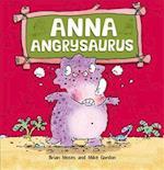 Dinosaurs Have Feelings, Too: Anna Angrysaurus