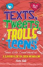 Texts, Tweets, Trolls and Teens (Teen Life Confidential)