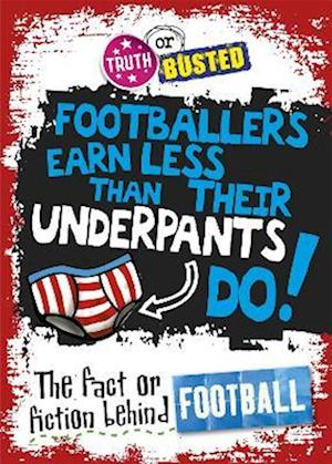 The Fact or Fiction Behind Football