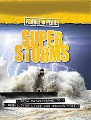 Planet in Peril: Super Storms