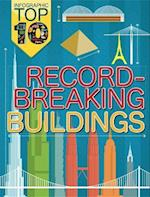 Infographic Top Ten: Record-Breaking Buildings (Infographic Top Ten)