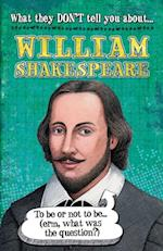 William Shakespeare (What They Dont Tell You About)