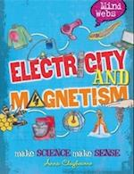 Electricity and Magnets (Mind Webs)