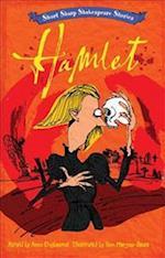 Short, Sharp Shakespeare Stories: Hamlet (Short Sharp Shakespeare Stories, nr. 6)