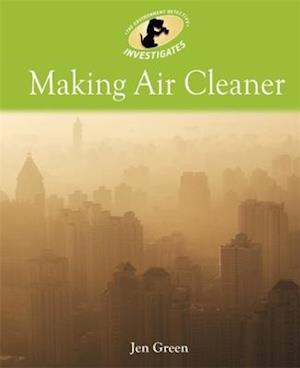 Environment Detective Investigates: Making Air Cleaner
