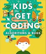 Algorithms and Bugs (Kids Get Coding, nr. 1)