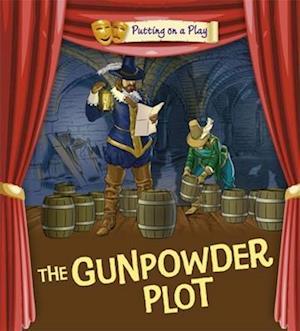 Putting on a Play: Gunpowder Plot