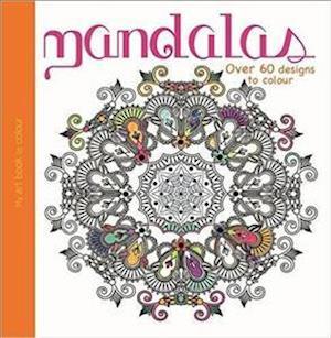 My Art Book to Colour: Mandalas