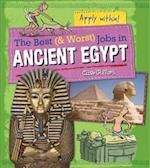 The Best (& Worst) Jobs in Ancient Egypt (Best and Worst Jobs, nr. 14)