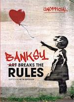 Banksy: Art Breaks the Rules (Banksy)
