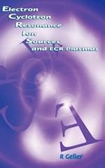 Electron Cyclotron Resonance Ion Sources and Ecr Plasmas