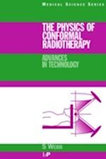 The Physics of Conformal Radiotherapy (Series in Medical Physics and Biomedical Engineering)