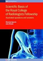 Scientific Basis of the Royal College of Radiologists Fellowship (IOP Expanding Physics)