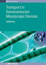Transport in Semiconductor Mesoscopic Devices (IOP Expanding Physics)