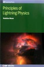 Principles of Lightning Physics (IOP Expanding Physics)