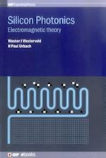 Silicon Photonics: Electromagnetic Theory