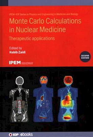 Monte Carlo Calculations in Nuclear Medicine (Second Edition)