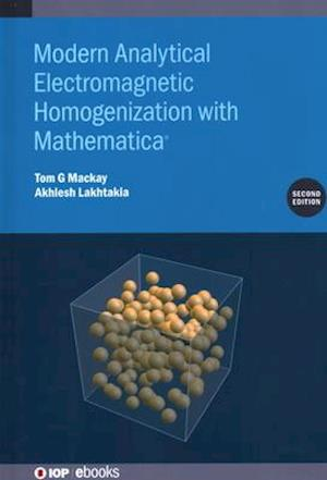 Modern Analytical Electromagnetic Homogenization with Mathematica (Second Edition)
