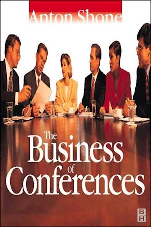 Bog, paperback The Business of Conferences af Anton Shone