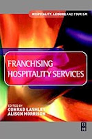 Bog, paperback Franchising Hospitality Services af Alison Morrison, Conrad Lashley
