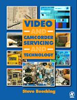 Video and Camcorder Servicing and Technology