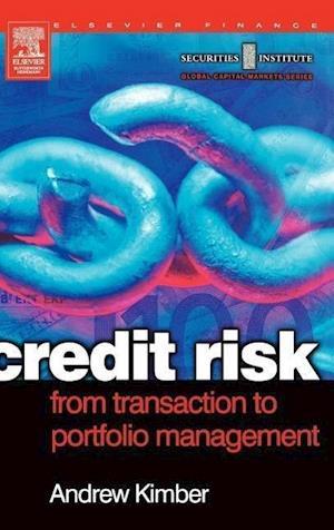 Credit Risk: From Transaction to Portfolio Management