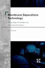 Membrane Separations Technology: Single-Stage, Multistage, and Differential Permeation af E. J. Hoffman